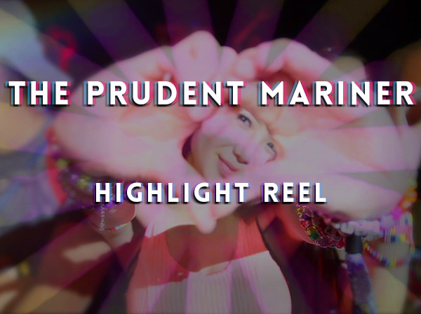 The Prudent Mariner: Highlight Reel